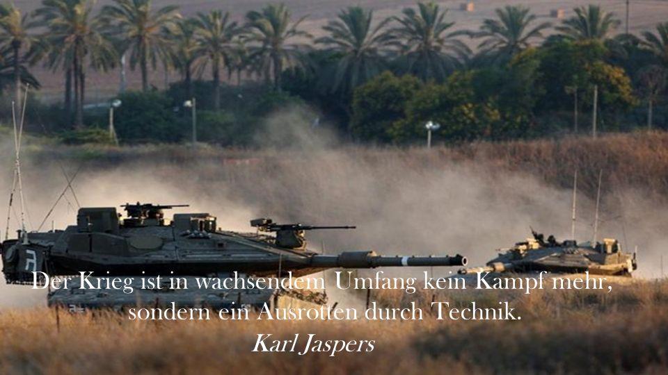 Der Krieg ist in wachsendem Umfang kein Kampf mehr,