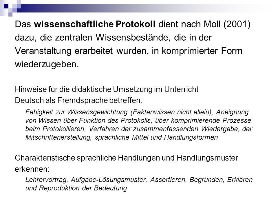 Das wissenschaftliche Protokoll dient nach Moll (2001)