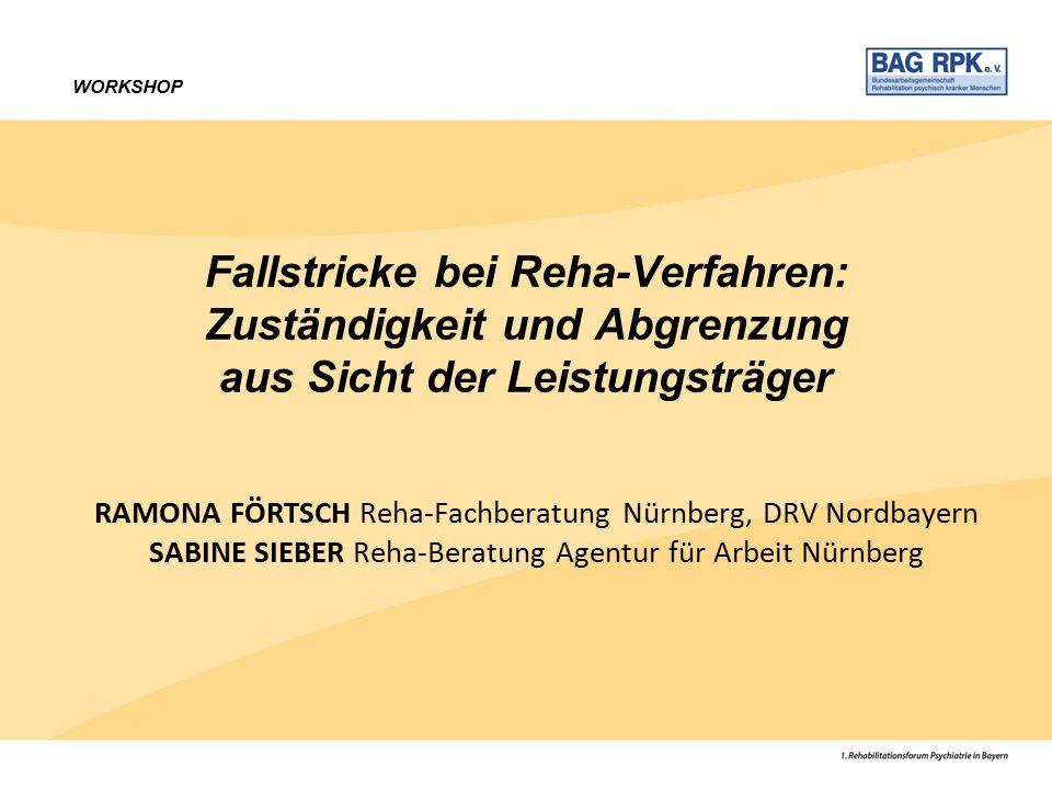 WORKSHOP Fallstricke bei Reha-Verfahren: Zuständigkeit und Abgrenzung aus Sicht der Leistungsträger.