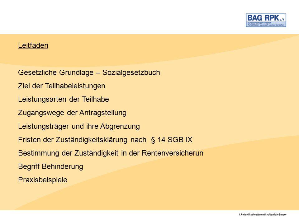 Leitfaden Gesetzliche Grundlage – Sozialgesetzbuch. Ziel der Teilhabeleistungen. Leistungsarten der Teilhabe.