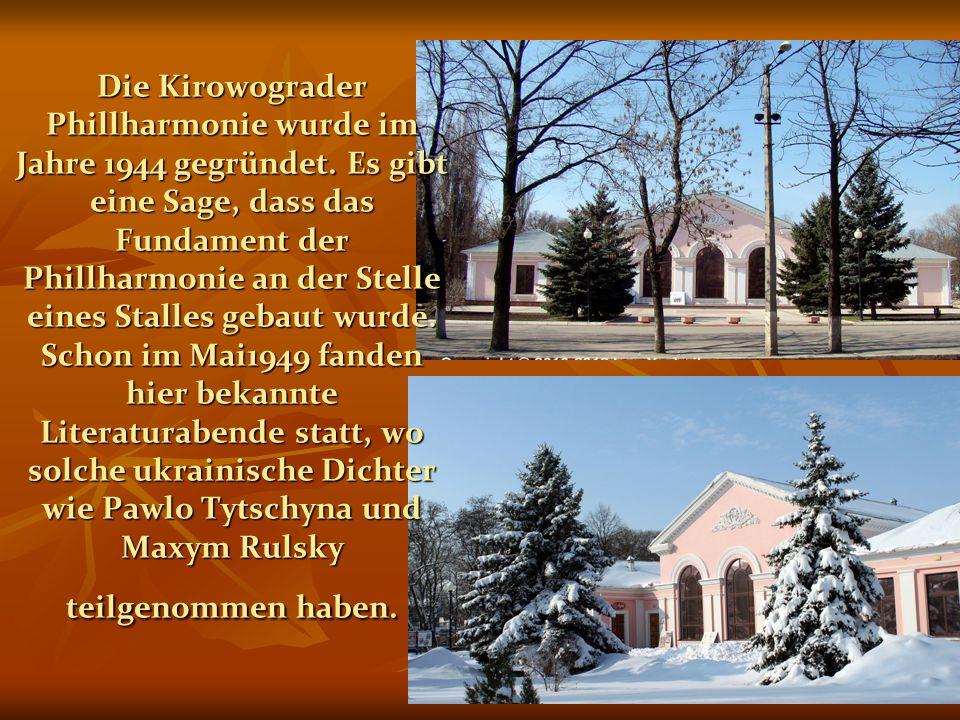 Die Kirowograder Phillharmonie wurde im Jahre 1944 gegründet