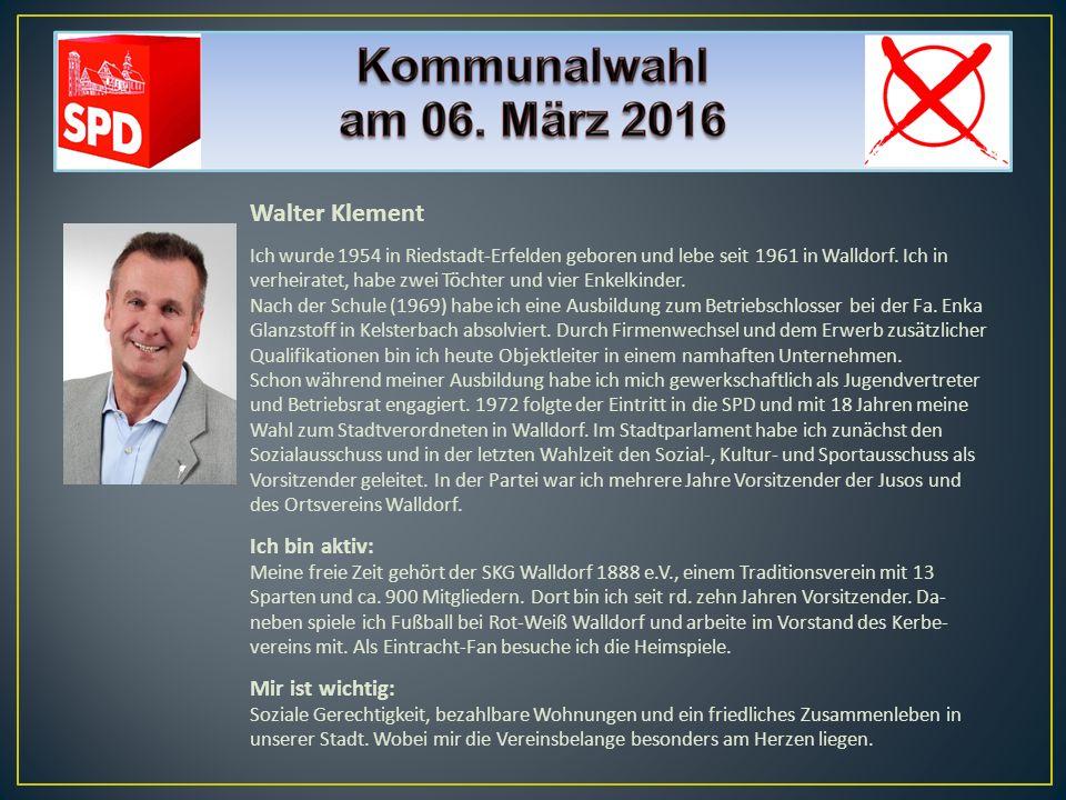 Walter Klement Ich bin aktiv: Mir ist wichtig: