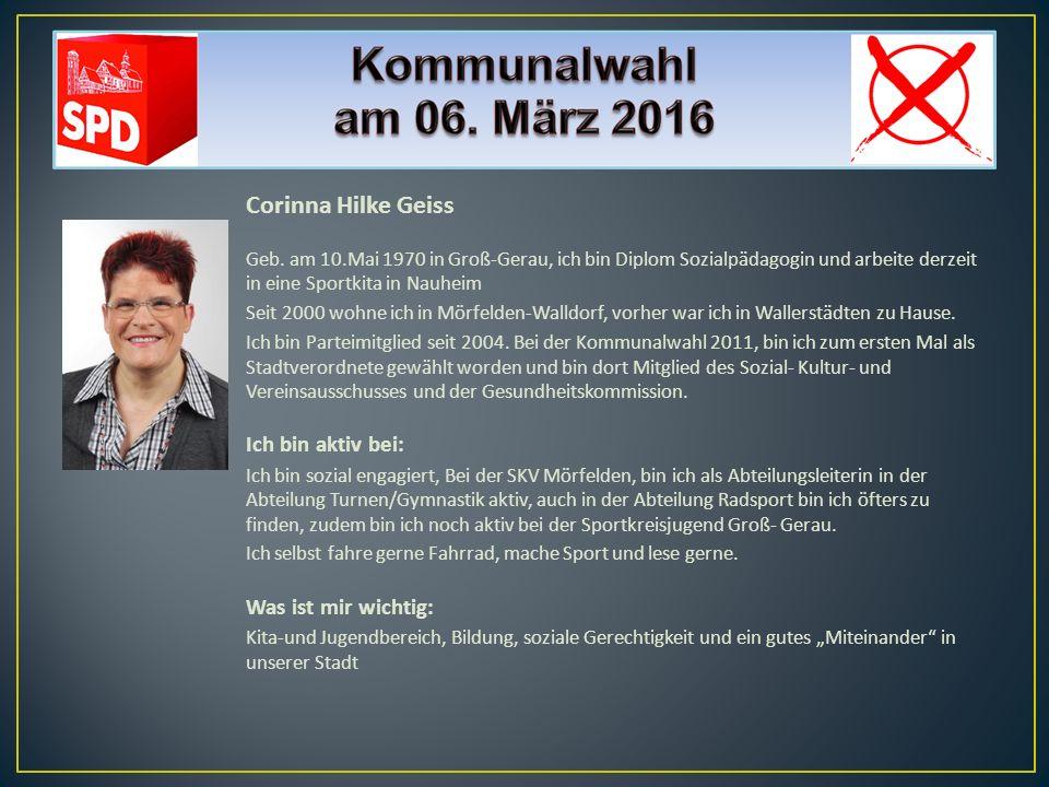 Corinna Hilke Geiss Ich bin aktiv bei: Was ist mir wichtig:
