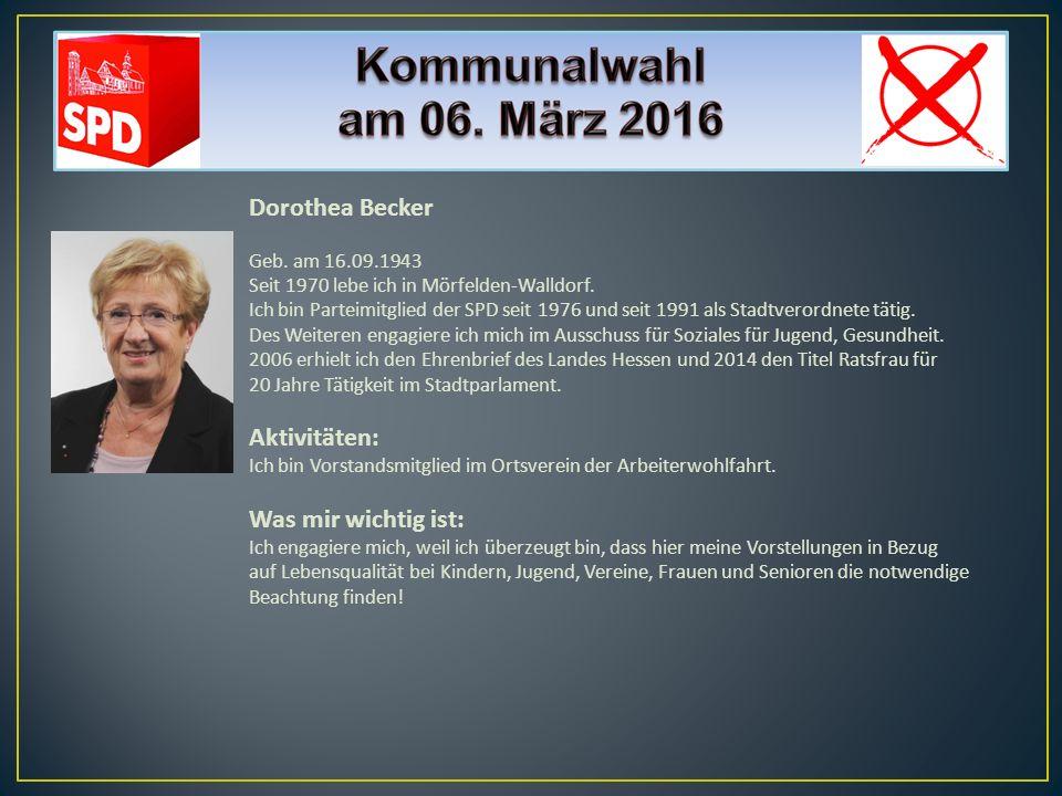 Dorothea Becker Aktivitäten: Was mir wichtig ist: Geb. am 16.09.1943