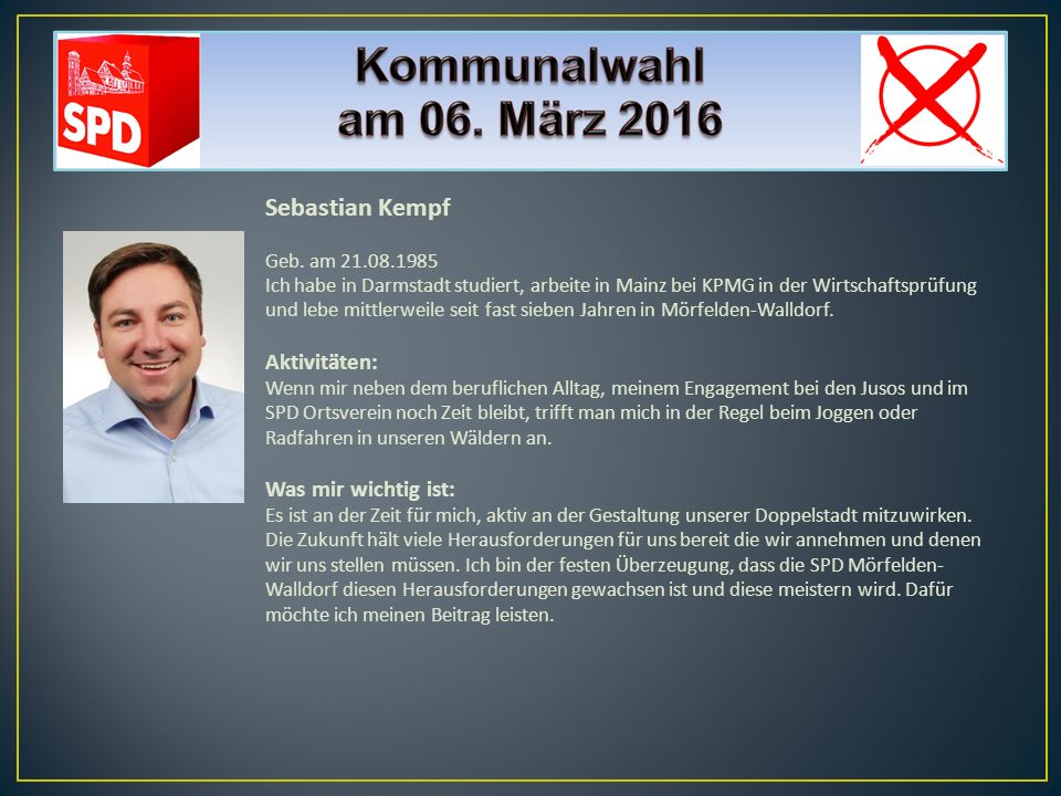 Sebastian Kempf Aktivitäten: Was mir wichtig ist: Geb. am 21.08.1985