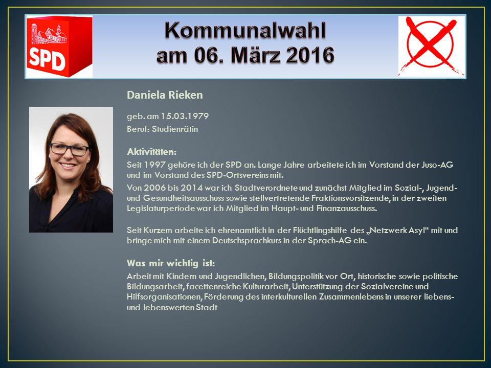 Daniela Rieken Aktivitäten: Was mir wichtig ist: geb. am 15.03.1979