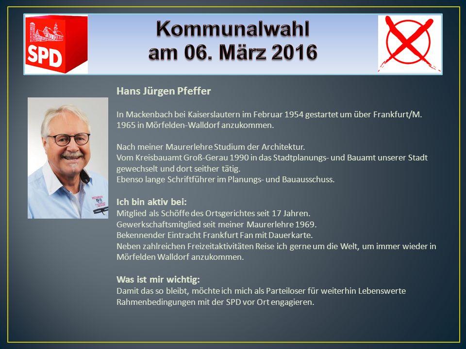 Hans Jürgen Pfeffer Ich bin aktiv bei: Was ist mir wichtig: