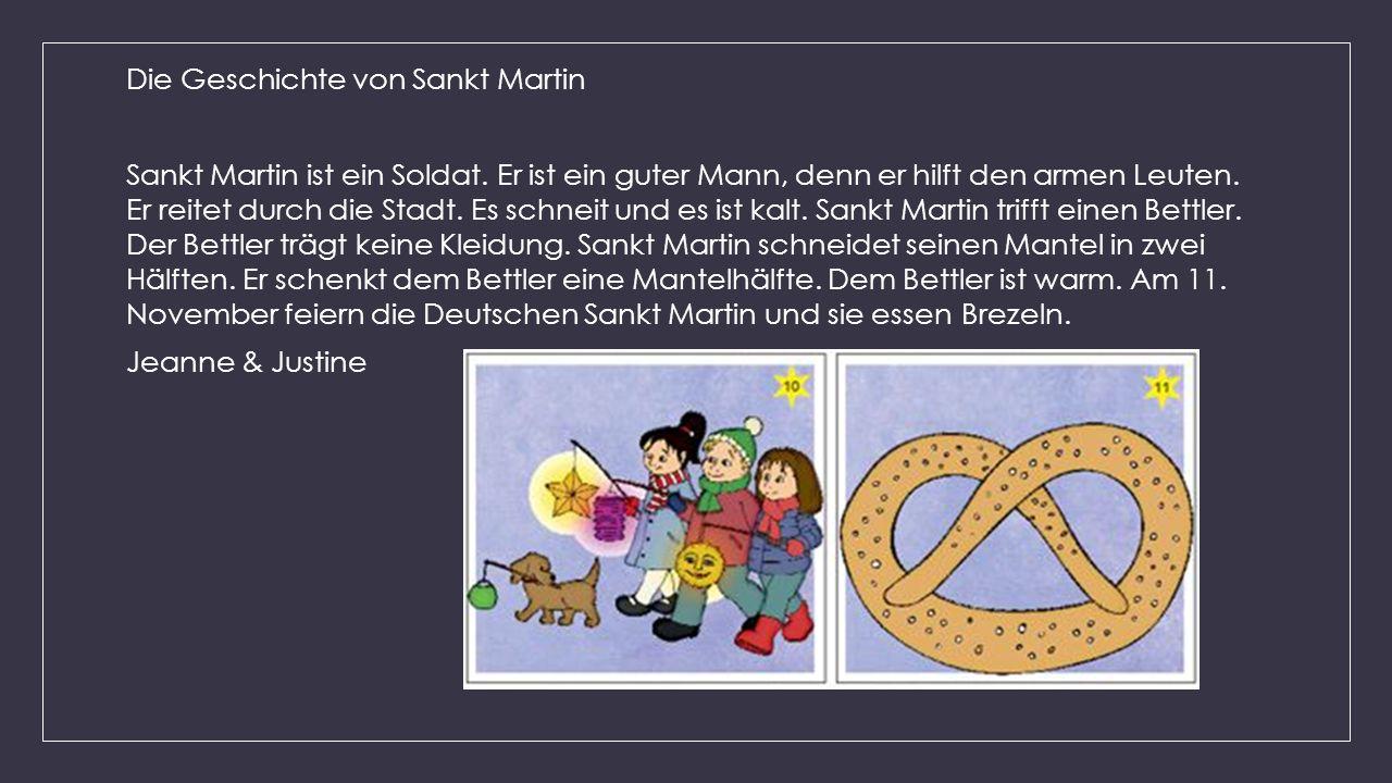 Die Geschichte von Sankt Martin Sankt Martin ist ein Soldat