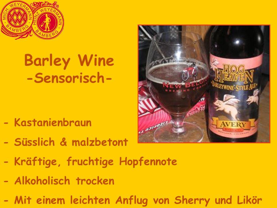 Barley Wine -Sensorisch- - Kastanienbraun - Süsslich & malzbetont