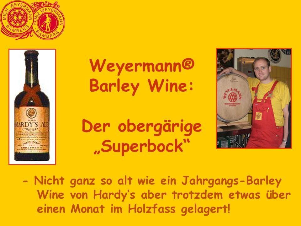 "Weyermann® Barley Wine: Der obergärige ""Superbock"
