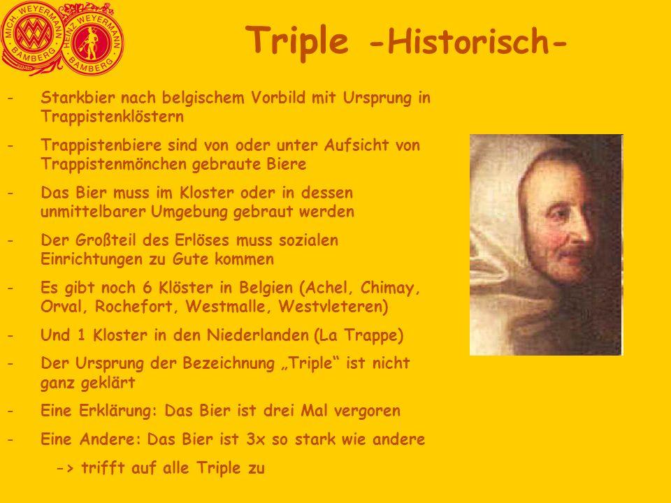 Triple -Historisch- Starkbier nach belgischem Vorbild mit Ursprung in Trappistenklöstern.