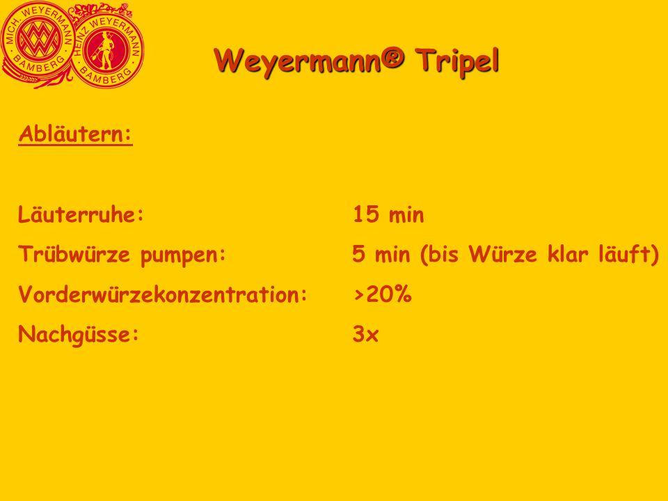 Weyermann® Tripel Abläutern: Läuterruhe: 15 min