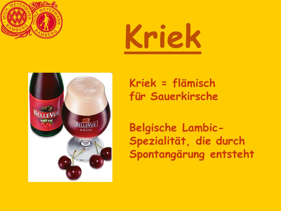 Kriek Kriek = flämisch für Sauerkirsche