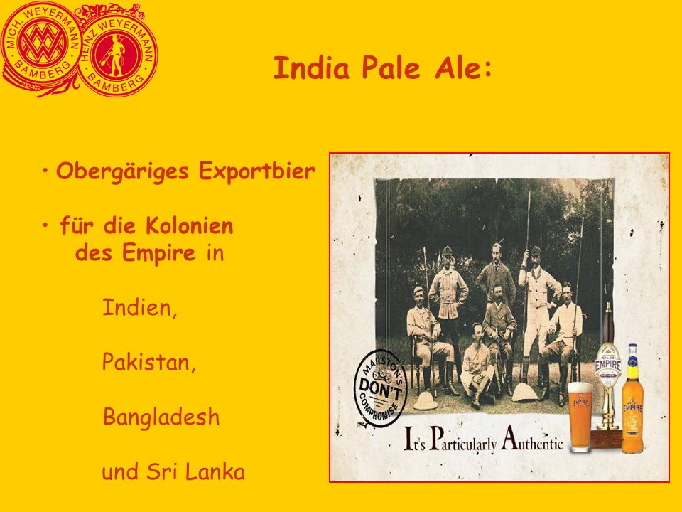 India Pale Ale: Obergäriges Exportbier für die Kolonien des Empire in