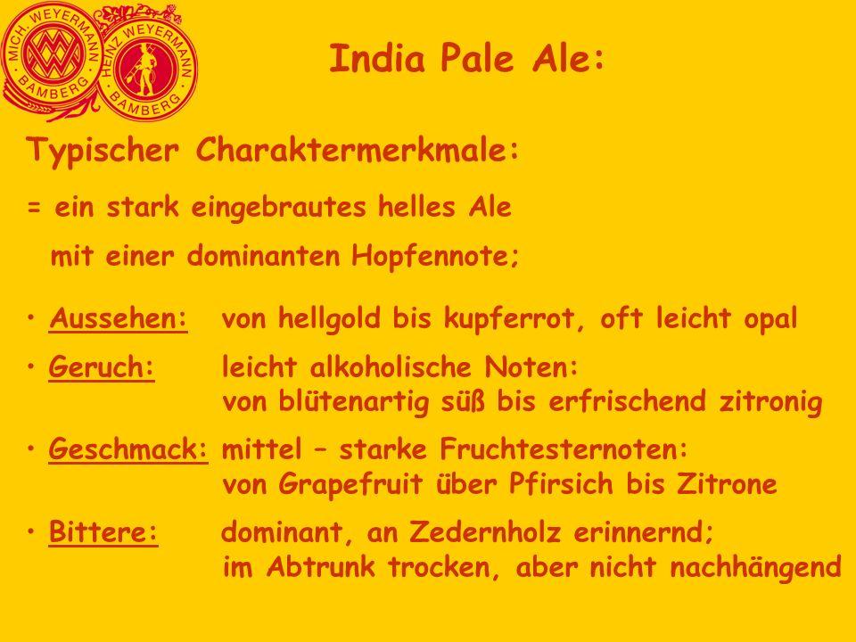 India Pale Ale: Typischer Charaktermerkmale: