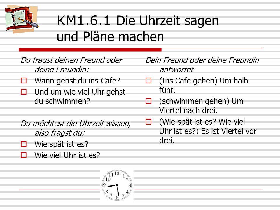 KM1.6.1 Die Uhrzeit sagen und Pläne machen