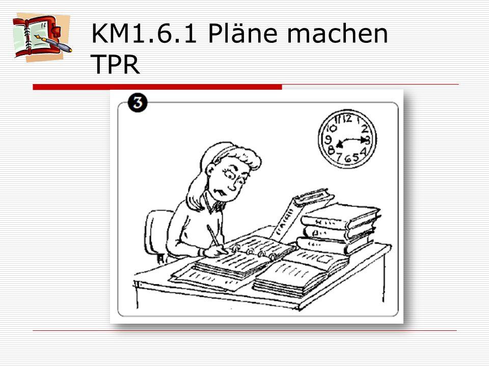 KM1.6.1 Pläne machen TPR Es.