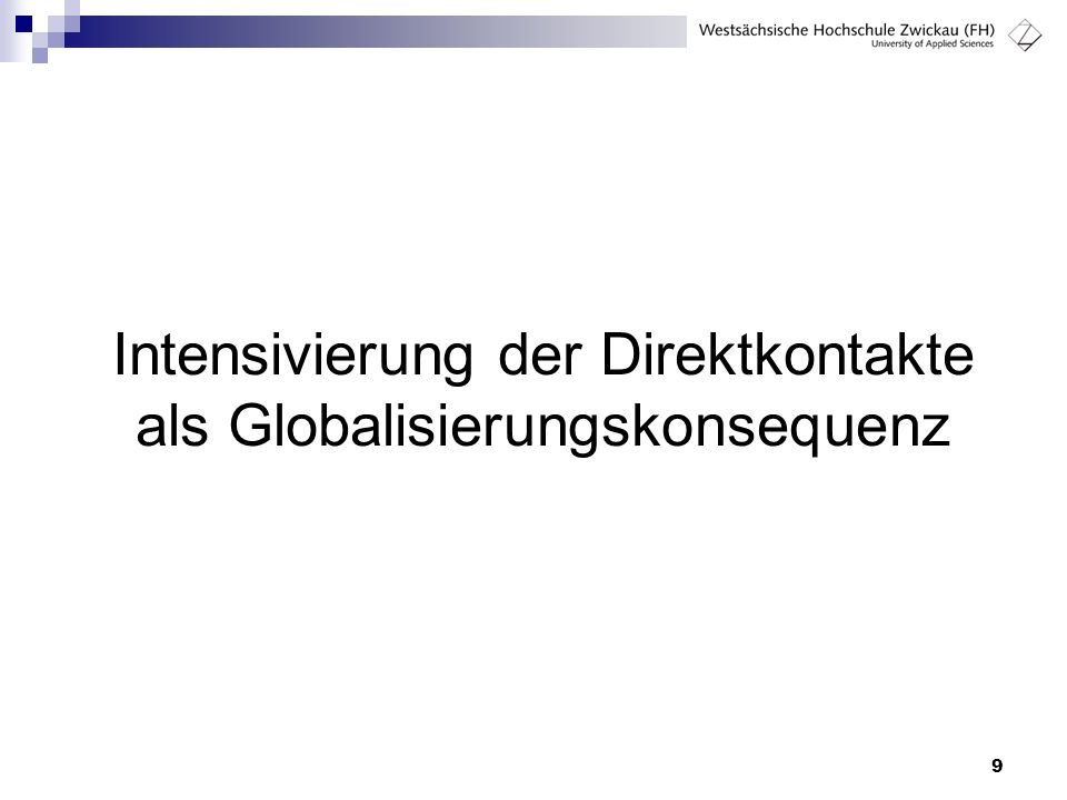 Intensivierung der Direktkontakte als Globalisierungskonsequenz