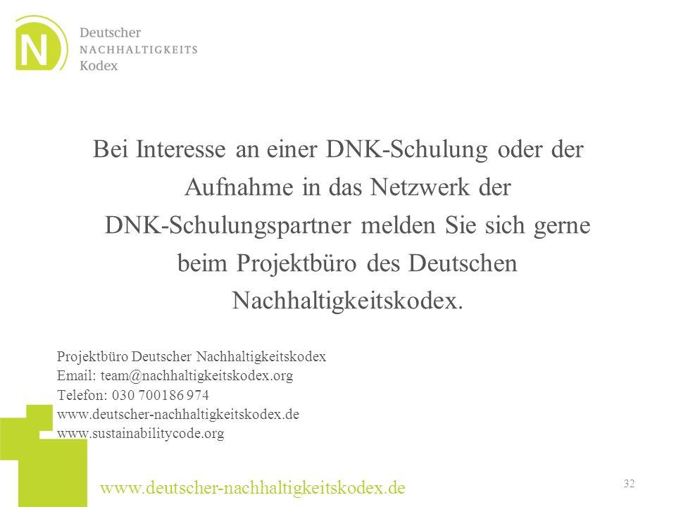 Bei Interesse an einer DNK-Schulung oder der Aufnahme in das Netzwerk der DNK-Schulungspartner melden Sie sich gerne beim Projektbüro des Deutschen Nachhaltigkeitskodex.