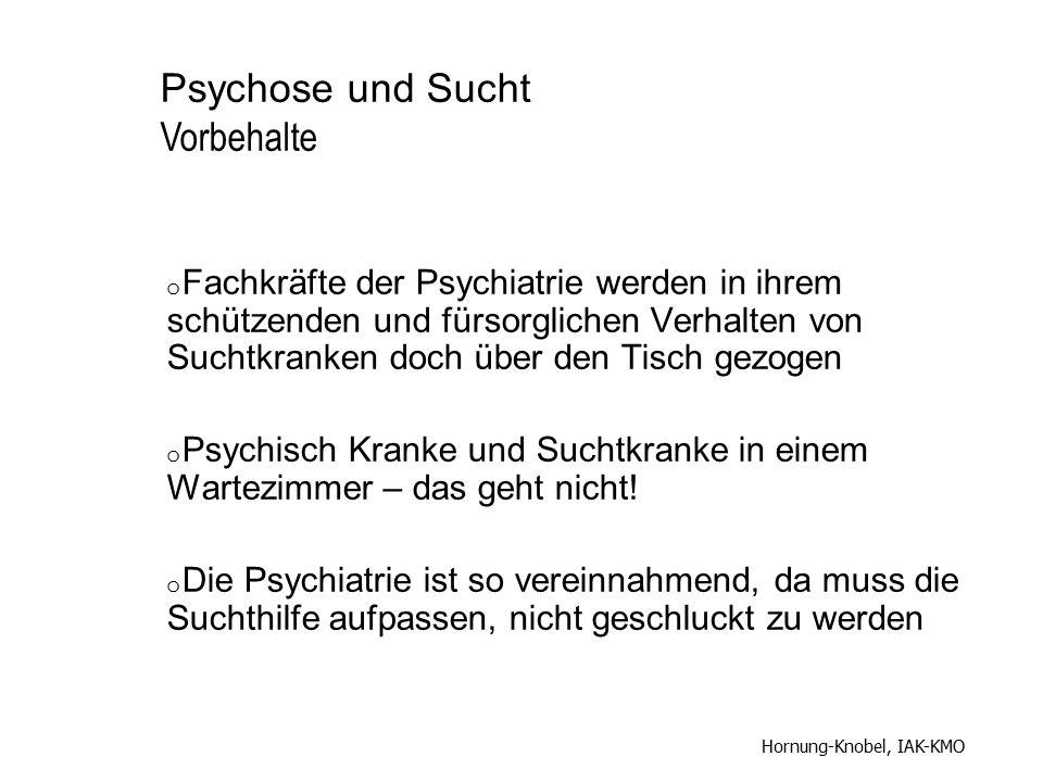 Psychose und Sucht Vorbehalte