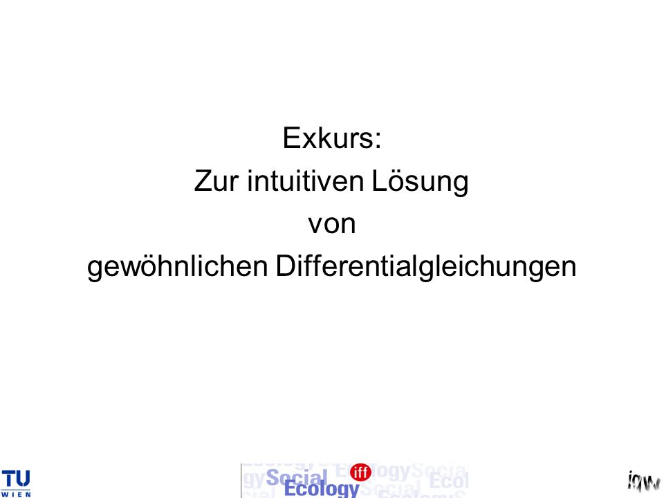 Exkurs: Zur intuitiven Lösung von gewöhnlichen Differentialgleichungen