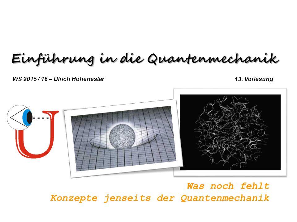 Was noch fehlt Konzepte jenseits der Quantenmechanik