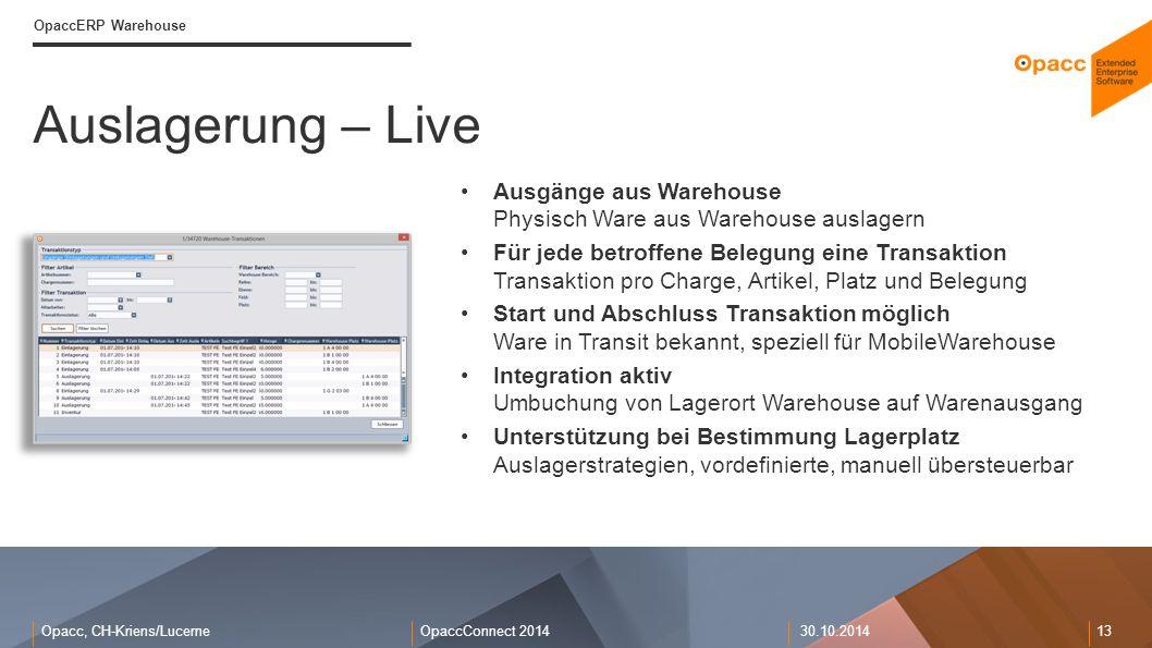 OpaccERP Warehouse Auslagerung – Live. Ausgänge aus Warehouse Physisch Ware aus Warehouse auslagern.