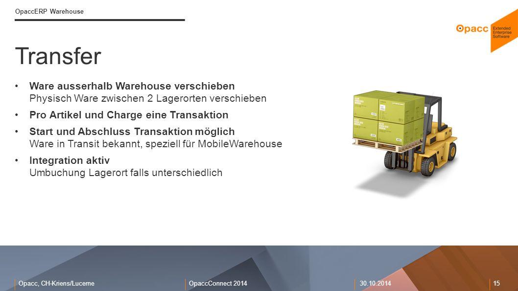 OpaccERP Warehouse Transfer. Ware ausserhalb Warehouse verschieben Physisch Ware zwischen 2 Lagerorten verschieben.