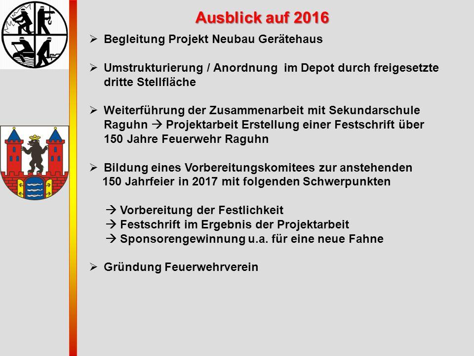 Ausblick auf 2016 Begleitung Projekt Neubau Gerätehaus