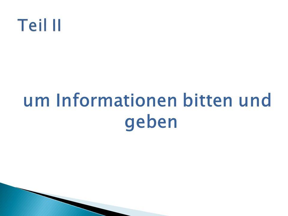 um Informationen bitten und geben