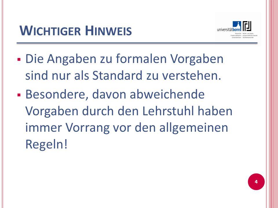 Wichtiger Hinweis Die Angaben zu formalen Vorgaben sind nur als Standard zu verstehen.