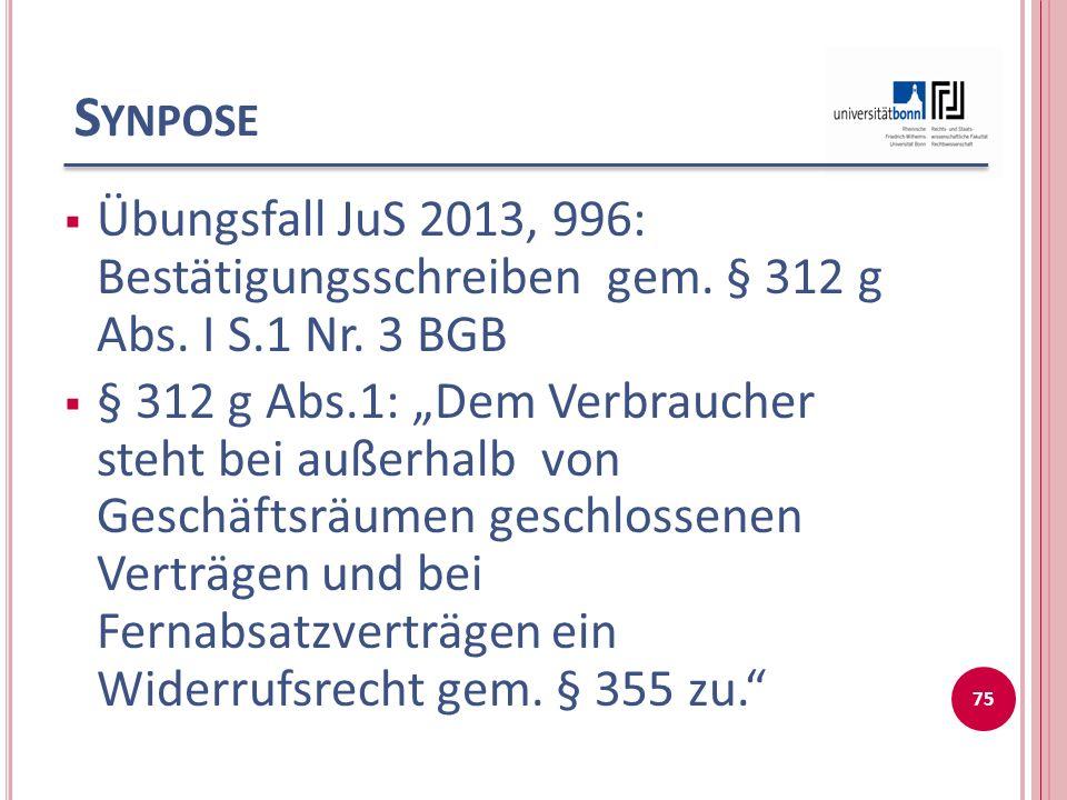 Synpose Übungsfall JuS 2013, 996: Bestätigungsschreiben gem. § 312 g Abs. I S.1 Nr. 3 BGB.