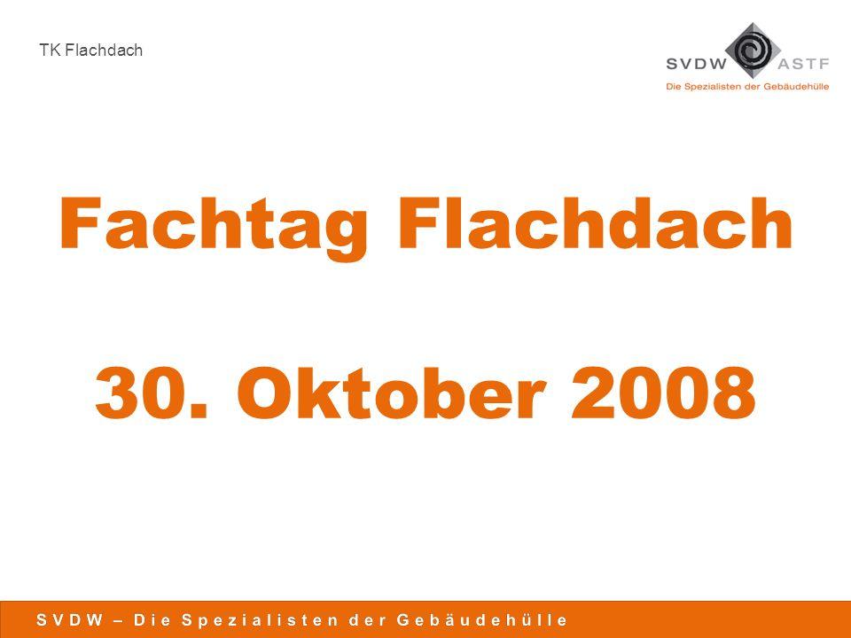 Fachtag Flachdach 30. Oktober 2008