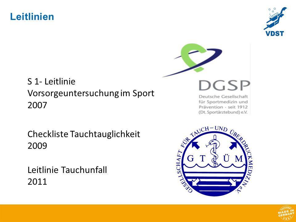 Leitlinien S 1- Leitlinie. Vorsorgeuntersuchung im Sport. 2007. Checkliste Tauchtauglichkeit. 2009.