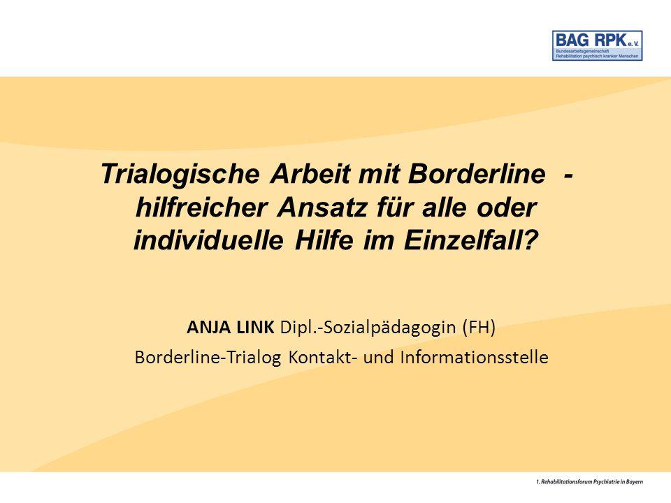 Trialogische Arbeit mit Borderline - hilfreicher Ansatz für alle oder individuelle Hilfe im Einzelfall