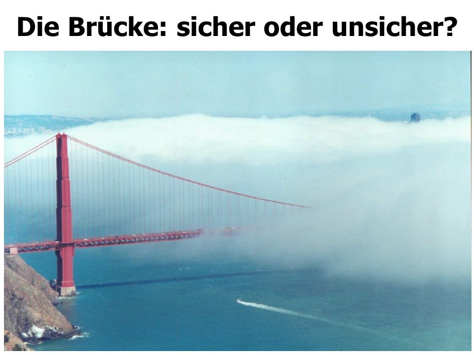 Die Brücke: sicher oder unsicher