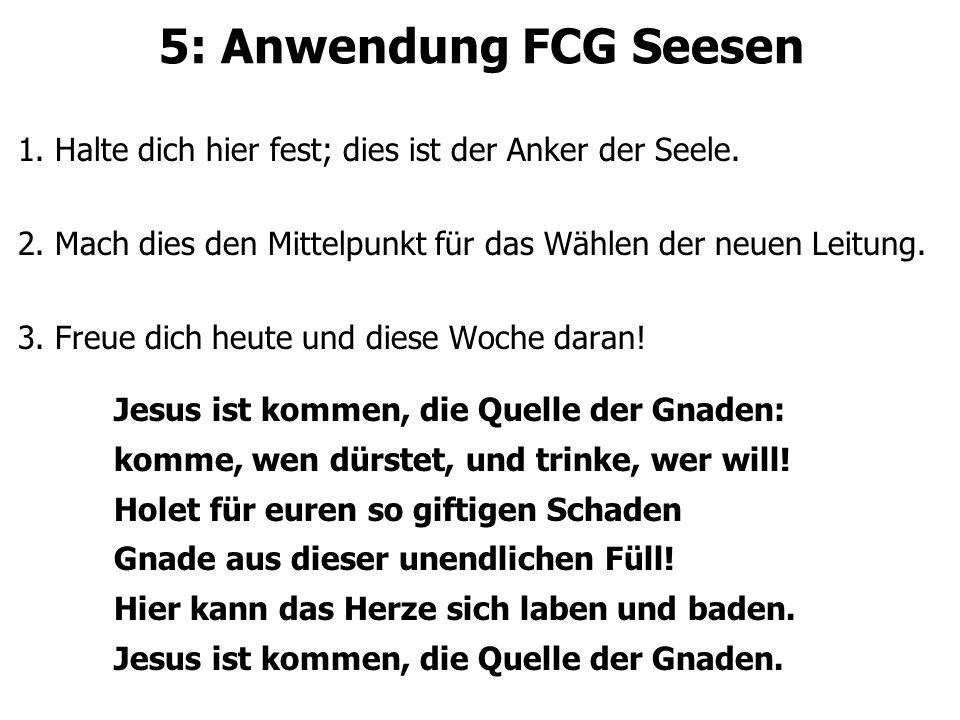 5: Anwendung FCG Seesen 1. Halte dich hier fest; dies ist der Anker der Seele. 2. Mach dies den Mittelpunkt für das Wählen der neuen Leitung.