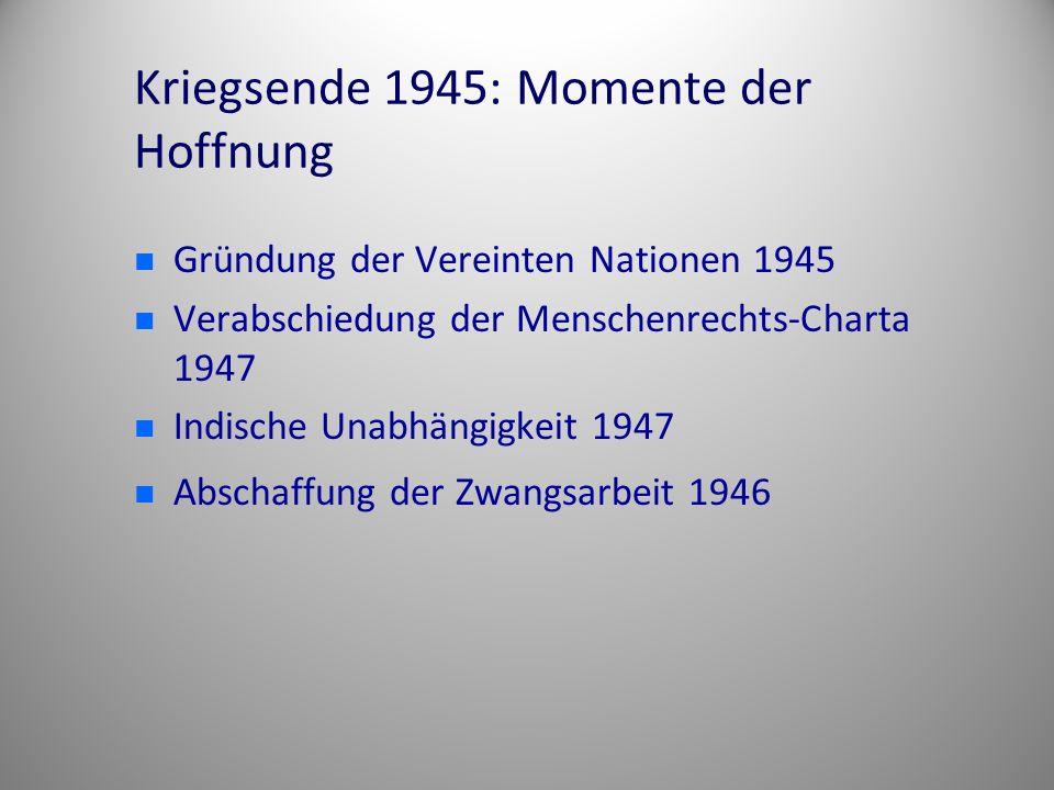 Kriegsende 1945: Momente der Hoffnung