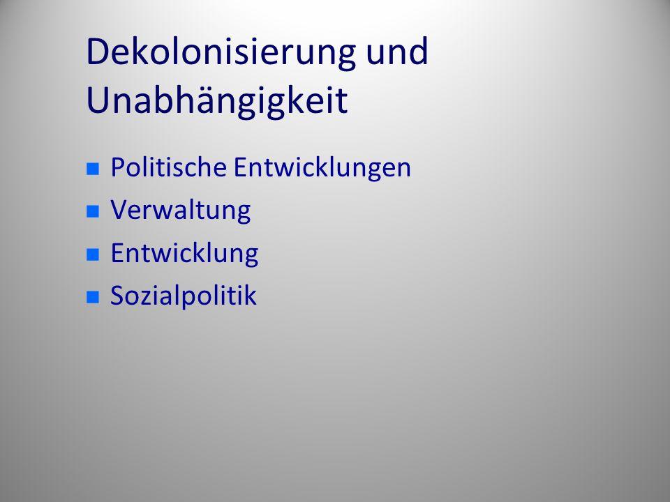 Dekolonisierung und Unabhängigkeit