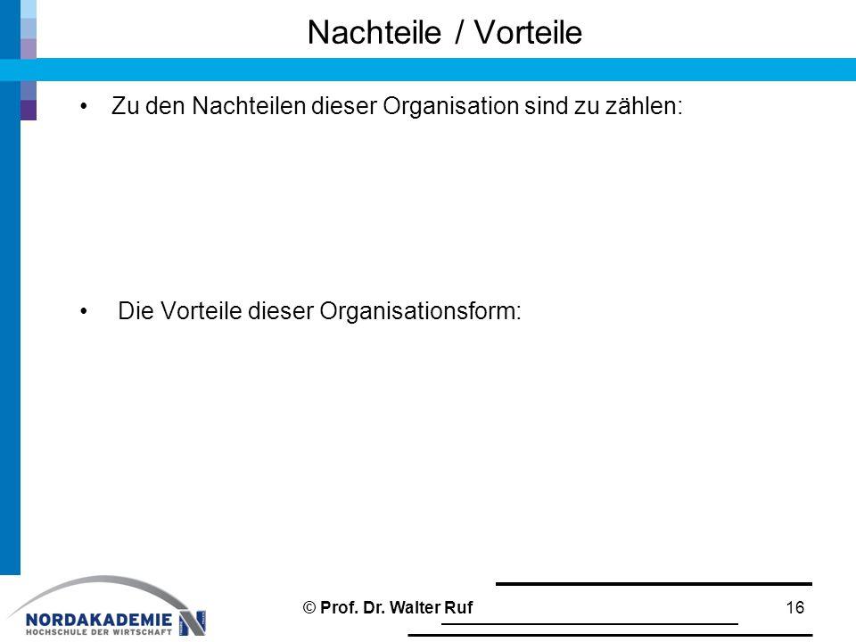 Nachteile / Vorteile Zu den Nachteilen dieser Organisation sind zu zählen: Die Vorteile dieser Organisationsform: