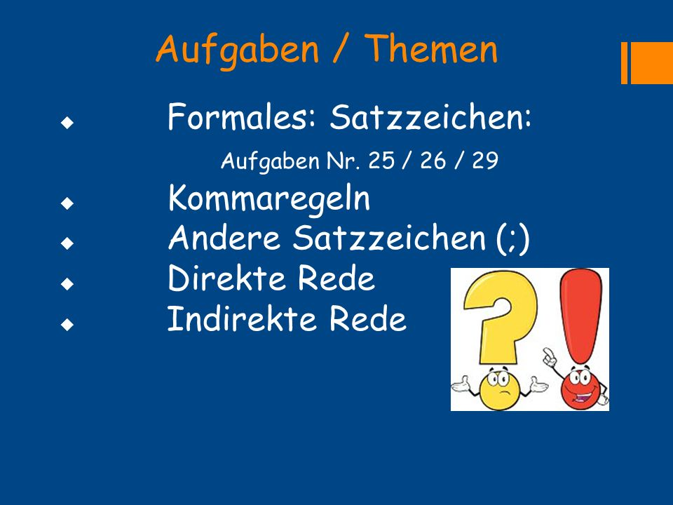 Aufgaben / Themen Formales: Satzzeichen: Aufgaben Nr. 25 / 26 / 29
