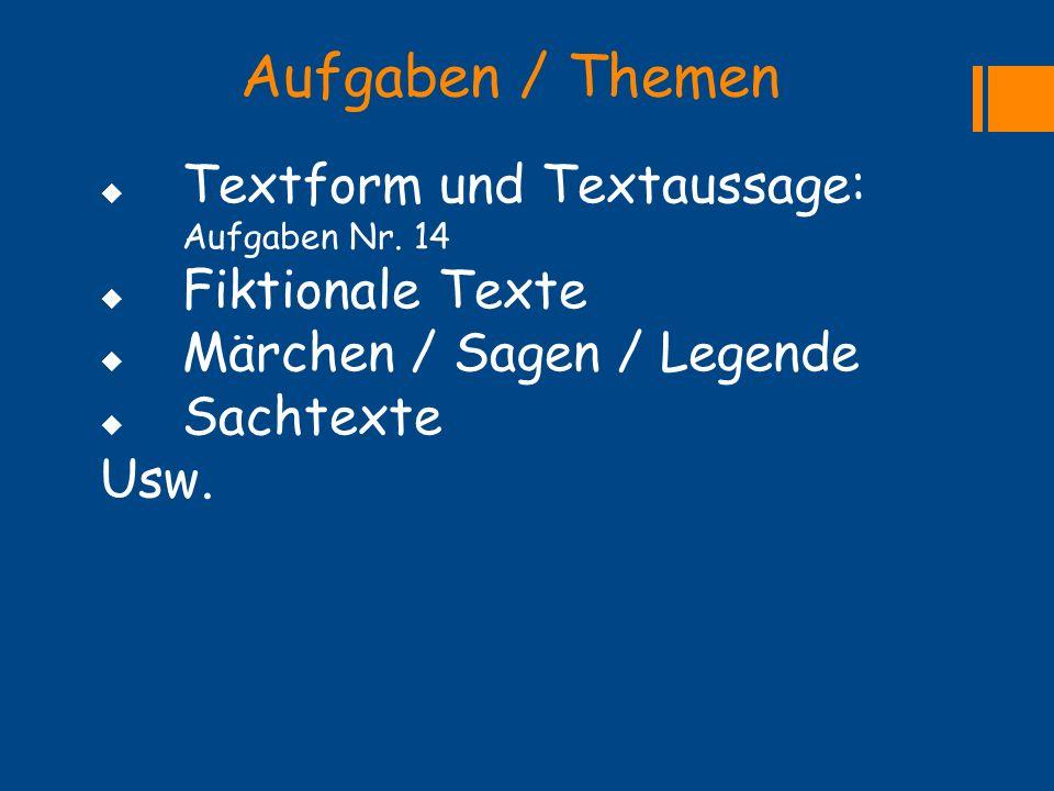 Aufgaben / Themen Textform und Textaussage: Aufgaben Nr. 14