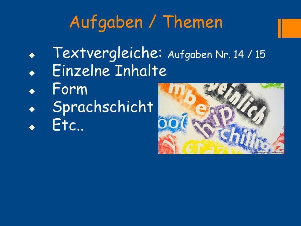Aufgaben / Themen Textvergleiche: Aufgaben Nr. 14 / 15
