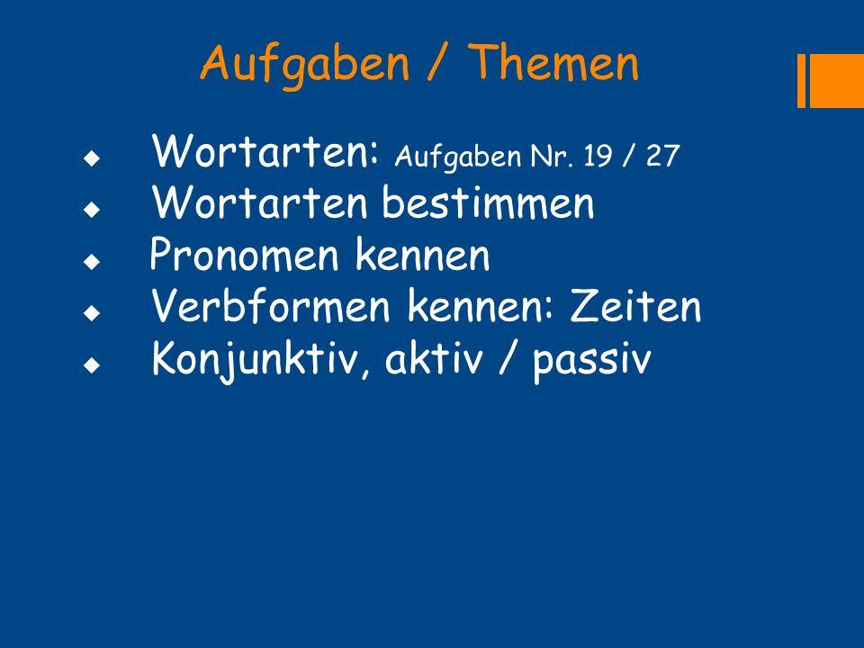 Aufgaben / Themen Wortarten: Aufgaben Nr. 19 / 27 Wortarten bestimmen