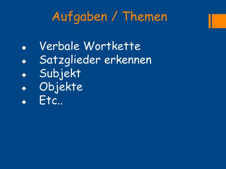 Verbale Wortkette Satzglieder erkennen Subjekt Objekte Etc..