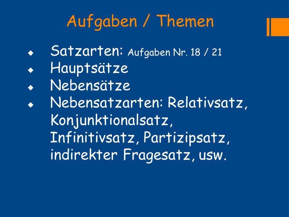 Aufgaben / Themen Satzarten: Aufgaben Nr. 18 / 21 Hauptsätze