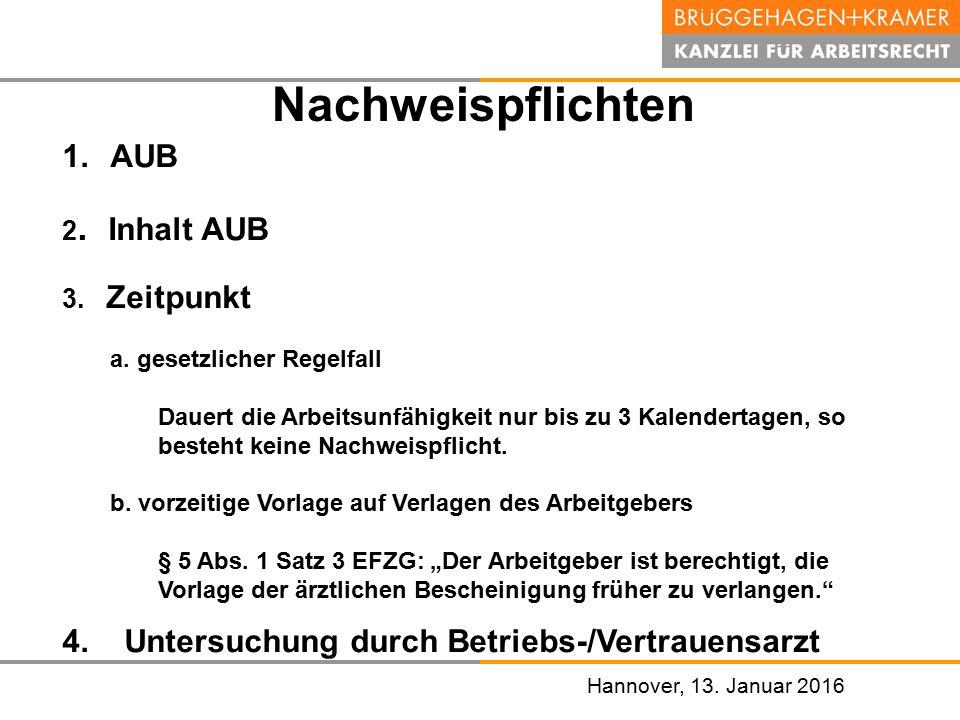 Nachweispflichten AUB 4. Untersuchung durch Betriebs-/Vertrauensarzt