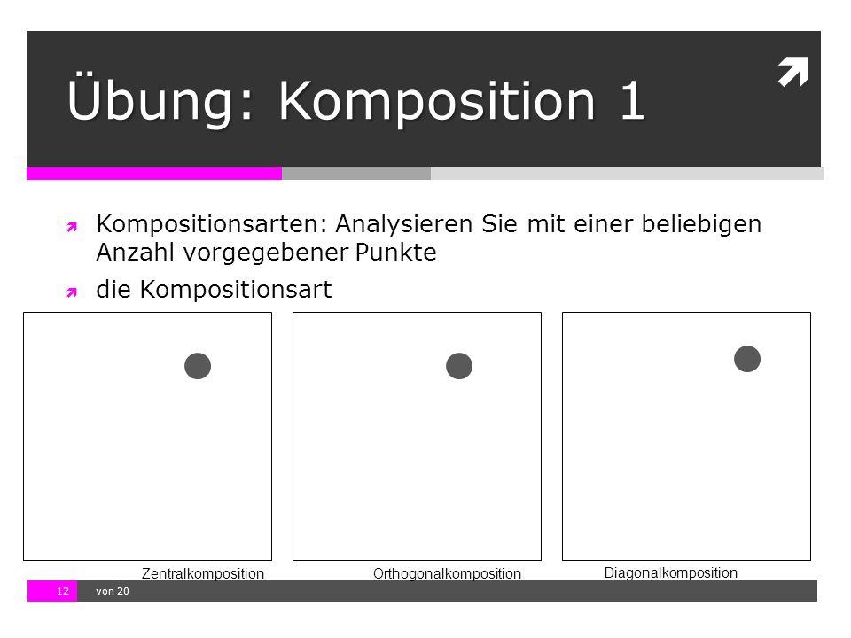 Übung: Komposition 1 Kompositionsarten: Analysieren Sie mit einer beliebigen Anzahl vorgegebener Punkte.