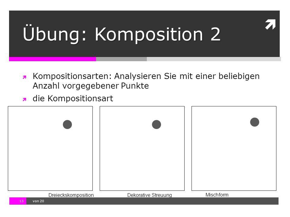 Übung: Komposition 2 Kompositionsarten: Analysieren Sie mit einer beliebigen Anzahl vorgegebener Punkte.
