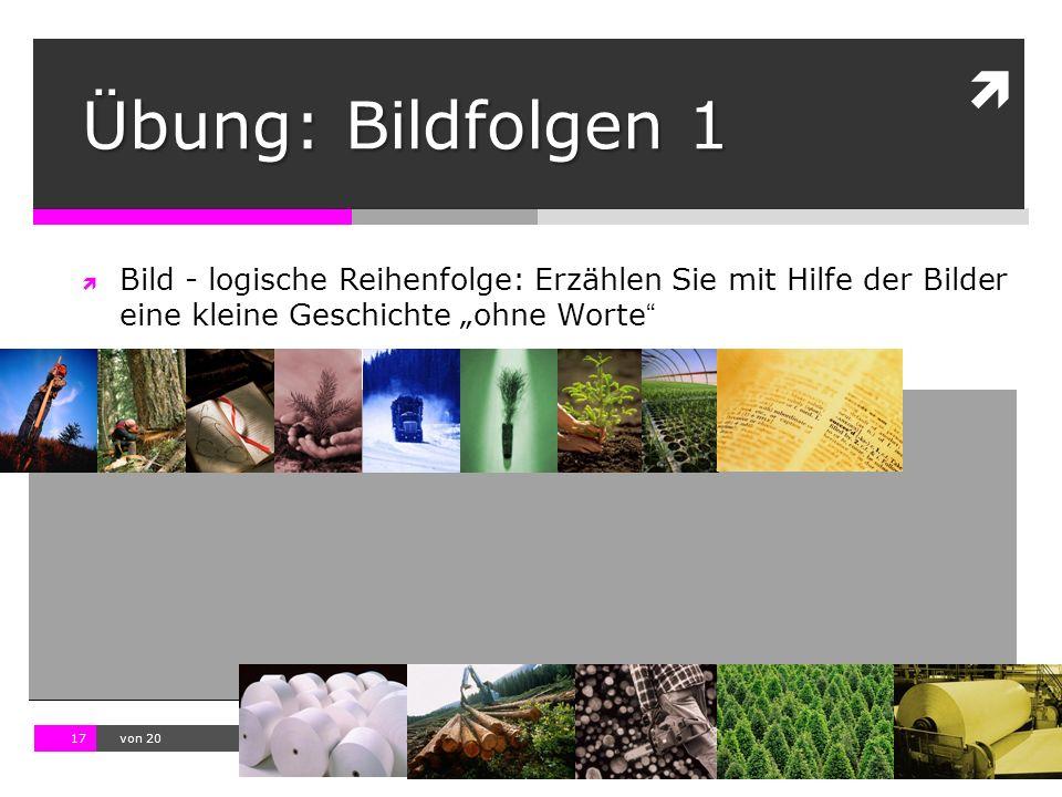 """Übung: Bildfolgen 1 Bild - logische Reihenfolge: Erzählen Sie mit Hilfe der Bilder eine kleine Geschichte """"ohne Worte"""